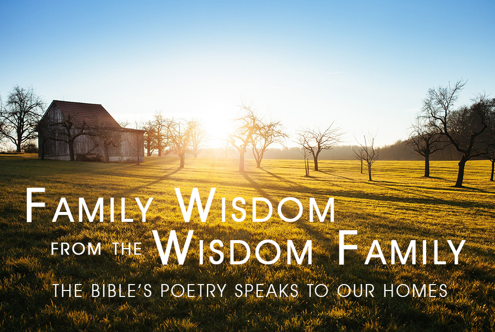 Family Wisdom from the Wisdom Family