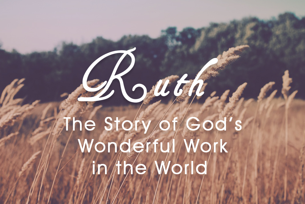 God's Wondrous Work in the World: Ruth