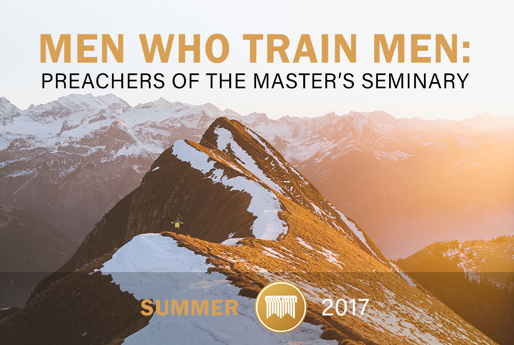 Men Who Train Men: Preachers of The Master's Seminary