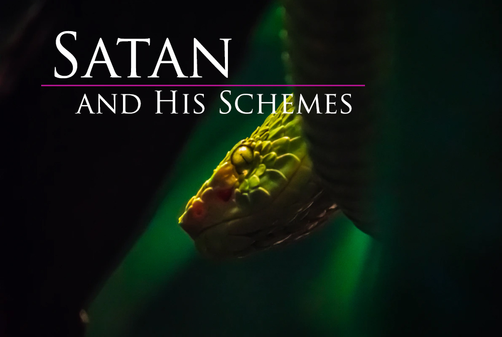Satan and His Schemes