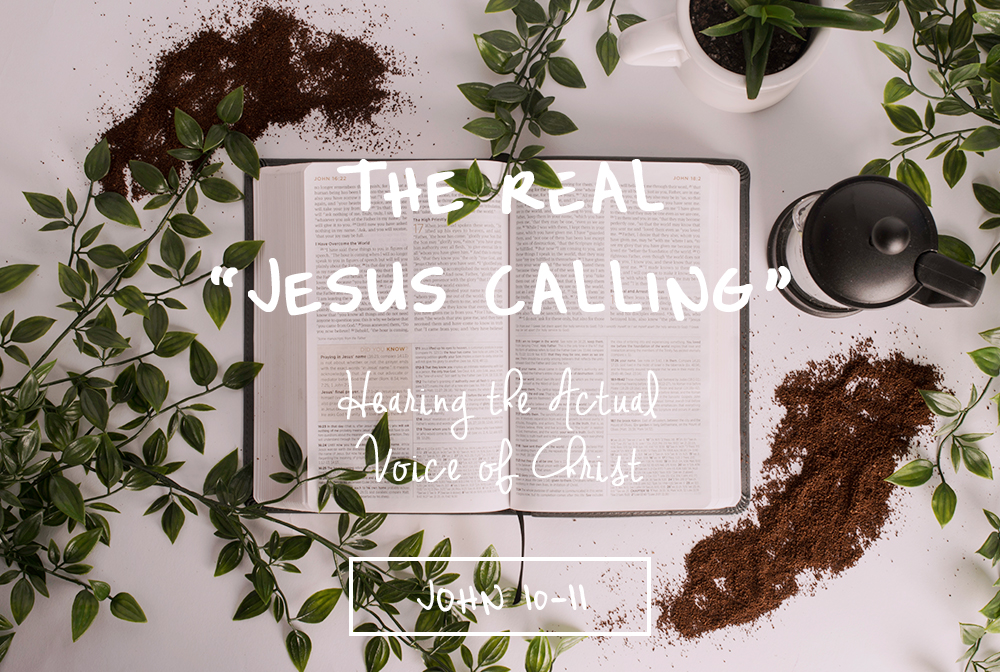 "The Real ""Jesus Calling"": Hearing the Actual Voice of Christ"