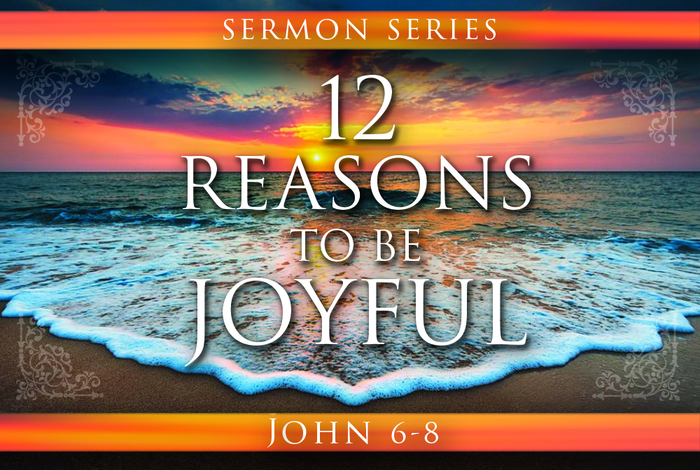 Twelve Reasons to be Joyful