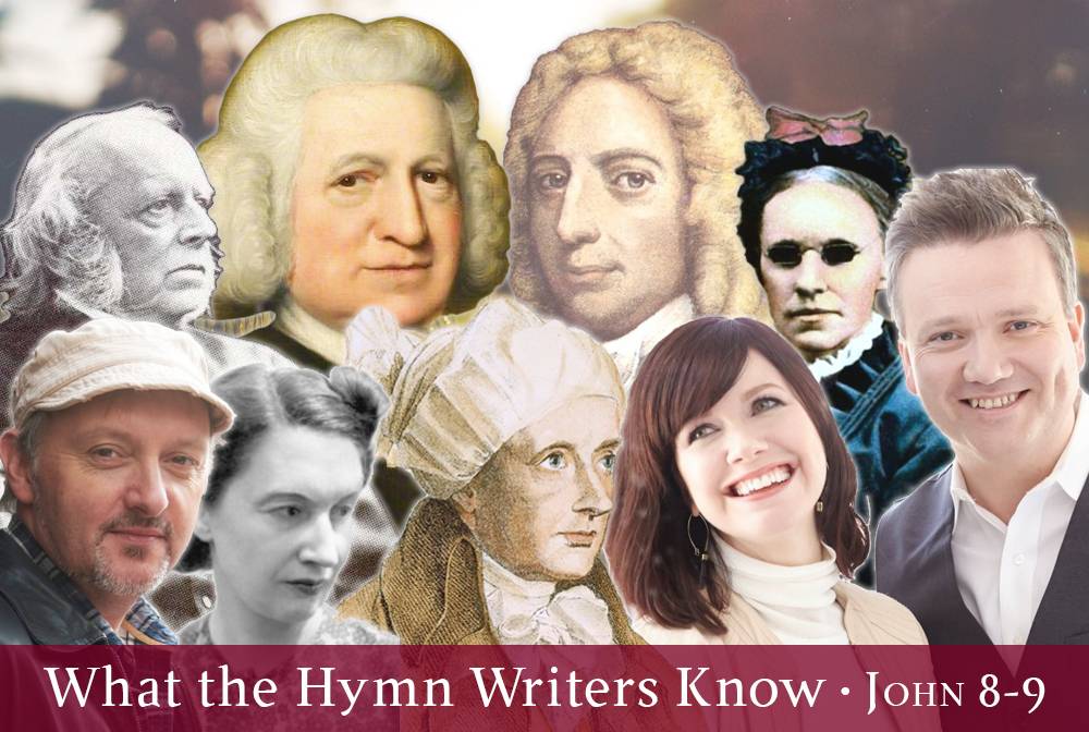 What the Hymn Writers Know